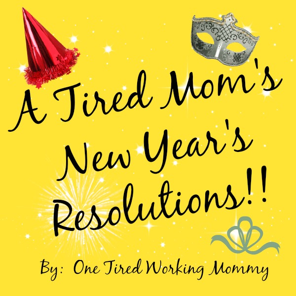 A Tired Mom's New Year's Resolutions