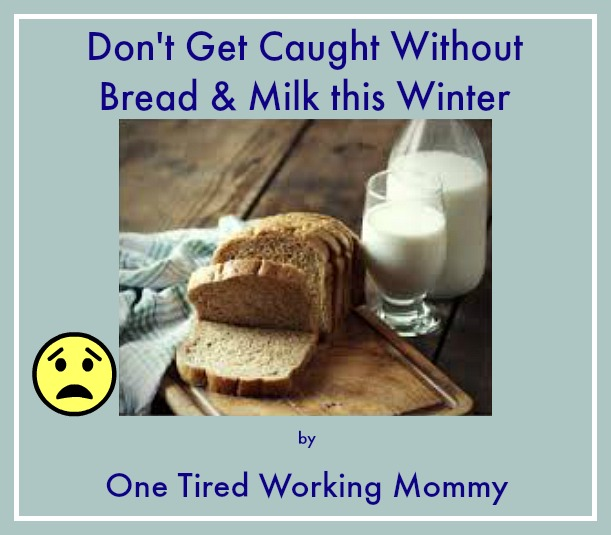 Don't Get Caught Without Bread & Milk This Winter