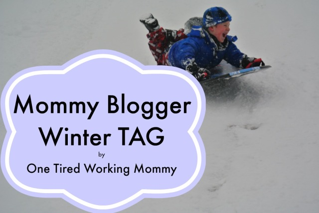 Mommy Blogger Winter TAG