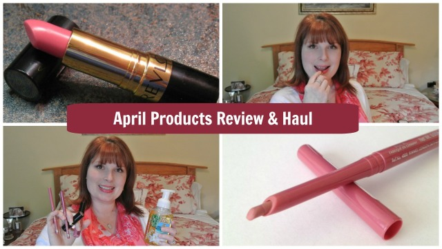 April Products Review & Haul