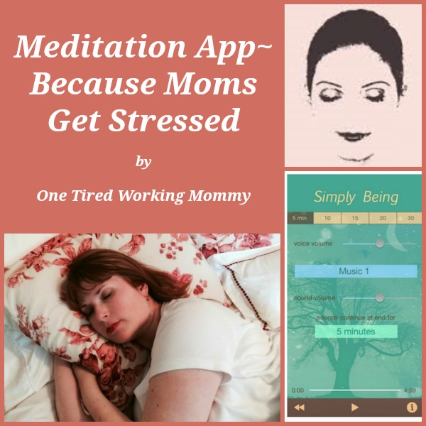 Meditation App Because Moms Get Stressed