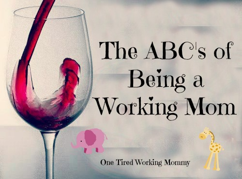The ABC's of Being a Working Mom